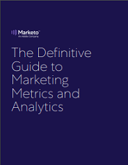 The Definitive Guide To Marketing Metrics And Marketing Analytics