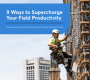 9 Ways to Supercharge Your Field Productivity